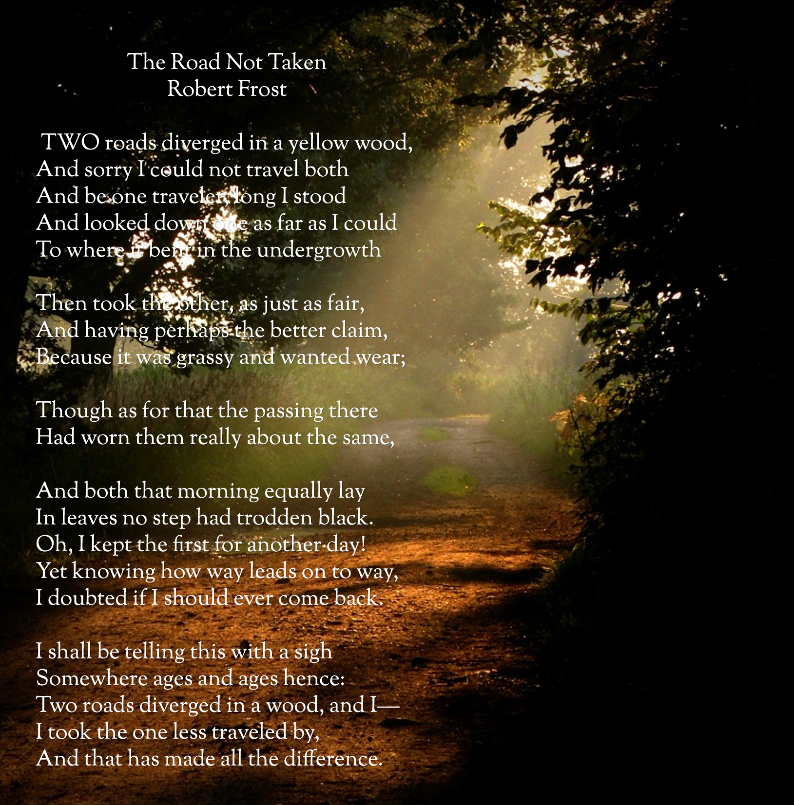 robert frosts inspiration in the road not taken 'the road not taken': robert frost's most misconceived poem by july 3, 2017 in culture & society, recent articles 0 by karl smallwood robert frost is one.